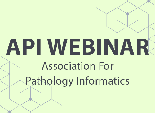Webinar Challenges of Pathology Informatics in Large Health Systems, Part I